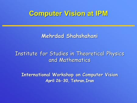 International Workshop on Computer Vision