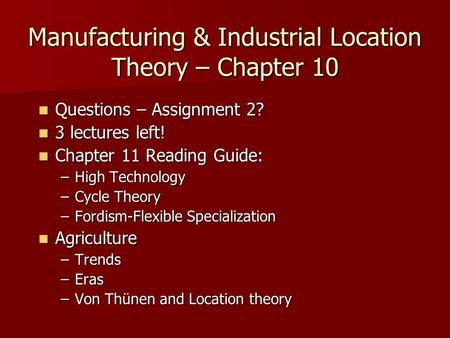 cultural industries theory assignment Cultural industries – theory assignment essay 701 words   3 pages cultural industries – theory assignment the dominant traditions have an important role to many economies in terms of assessing change and continuity that involves the growth of prosperity and employment in the cultural industries.