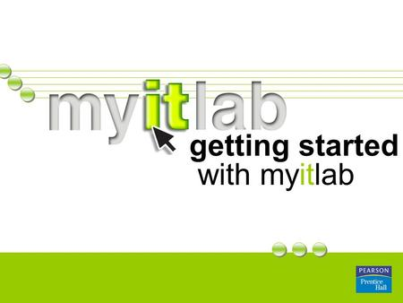 Getting started with myitlab. before you register  A valid email address  Course ID from your instructor  Student access code Before you register,