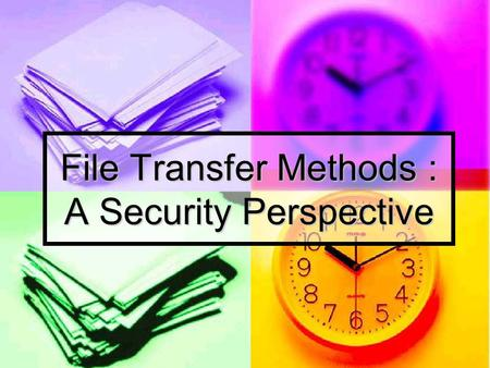 File Transfer Methods : A Security Perspective. What is FTP FTP refers to the File Transfer Protocol, one of the protocols within the TCP/IP protocol.