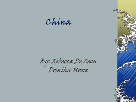 China By: Rebecca De Leon Domika Moore Annie is a girl I write to that lives in Shanghai. Annie is very nice and very smart. Here, she is pictured with.