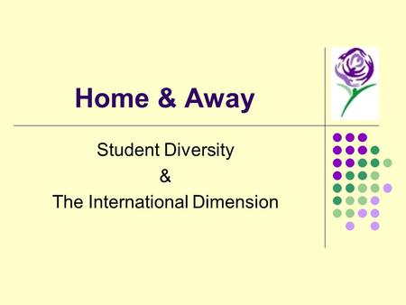 Home & Away Student Diversity & The International Dimension.