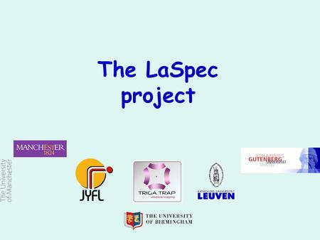 The LaSpec project. At FAIR… Cheapest(?),Fully destripped…