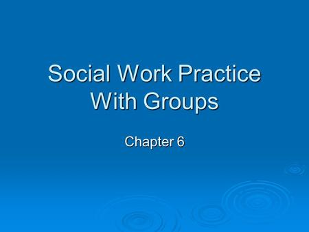 Social Work Practice With Groups
