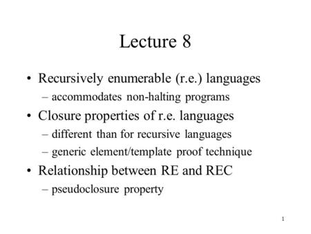 Lecture 8 Recursively enumerable (r.e.) languages