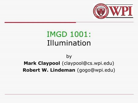 IMGD 1001: Illumination by Mark Claypool