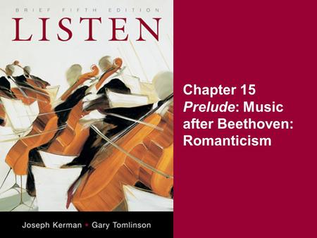 Chapter 15 Prelude: Music after Beethoven: Romanticism.