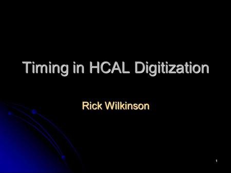 1 Timing in HCAL Digitization Rick Wilkinson. 2 Timing We should try to maximize charge in time bin 5, for high energy (no time slew) We should try to.