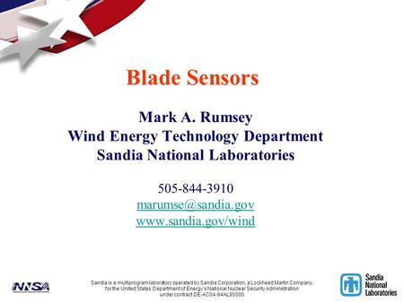 Mark A. Rumsey Wind Energy Technology Department Sandia National Laboratories 505-844-3910  Blade Sensors Sandia.