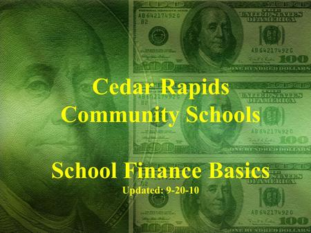 Cedar Rapids Community Schools School Finance Basics Updated: 9-20-10.
