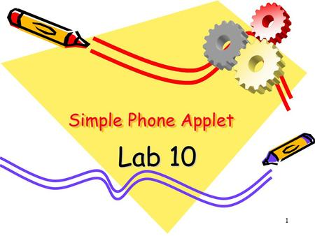 1 Simple Phone Applet Lab 10. 2 Mobile Phone Display Area Send, Menu and End Numbers 0-9 * and #