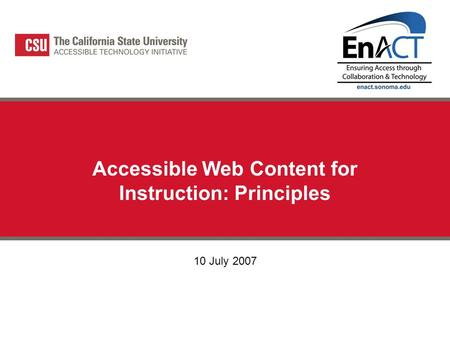 Accessible Web Content for Instruction: Principles 10 July 2007.