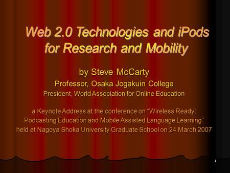 "1 by Steve McCarty Professor, Osaka Jogakuin College President, World Association for Online Education a Keynote Address at the conference on ""Wireless."