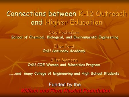 Skip Rochefort School of Chemical, Biological, and Environmental Engineering School of Chemical, Biological, and Environmental Engineering Ellen Ford OSU.