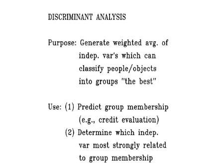 Discriminant Analysis To describe multiple regression analysis and multiple discriminant analysis. Discriminant Analysis.