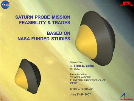 Prepared by T. Balint, JPL – June 7, 2007 Pre-decisional – for discussion purposes only Page: 1 Prepared by Dr. Tibor S. Balint JPL/Caltech TB SATURN PROBE.