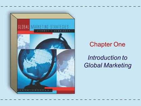 Chapter One Introduction to Global Marketing. Copyright © Houghton Mifflin Company. All rights reserved.1 - 2 The Development of Global Marketing Domestic.