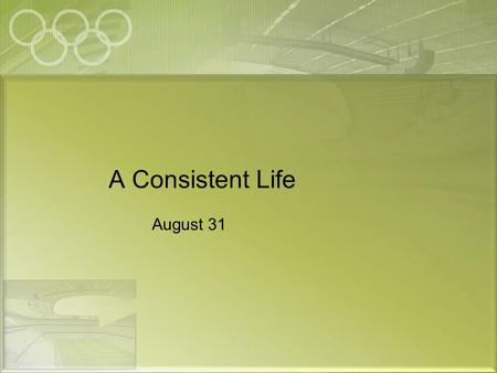 "A Consistent Life August 31. Think About It … What are some characteristics of a person you would classify as a ""chameleon""? Today we look at the concept."