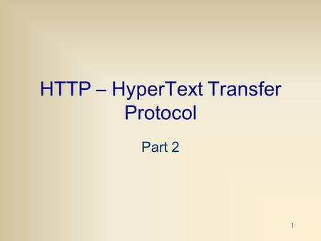 1 HTTP – HyperText Transfer Protocol Part 2. 2 HTTP Responses.