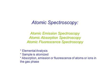 Atomic Spectroscopy: Atomic Emission Spectroscopy