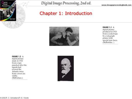 Digital Image Processing, 2nd ed. www.imageprocessingbook.com © 2002 R. C. Gonzalez & R. E. Woods Chapter 1: Introduction.