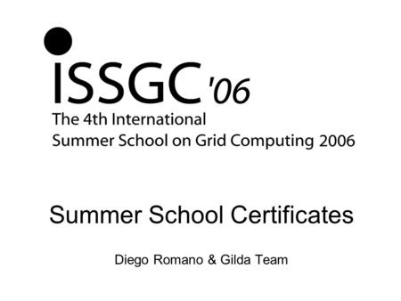 Summer School Certificates Diego Romano & Gilda Team.