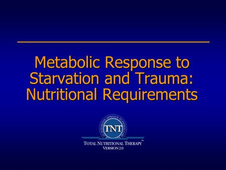 Metabolic Response to Starvation and Trauma: Nutritional Requirements.