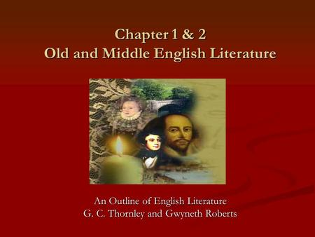 Chapter 1 & 2 Old and Middle English Literature