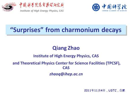 "Qiang Zhao Institute of High Energy Physics, CAS and Theoretical Physics Center for Science Facilities (TPCSF), CAS ""Surprises"" from charmonium."