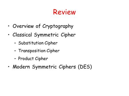 Review Overview of Cryptography Classical Symmetric Cipher