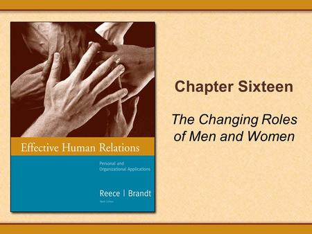 Chapter Sixteen The Changing Roles of Men and Women.