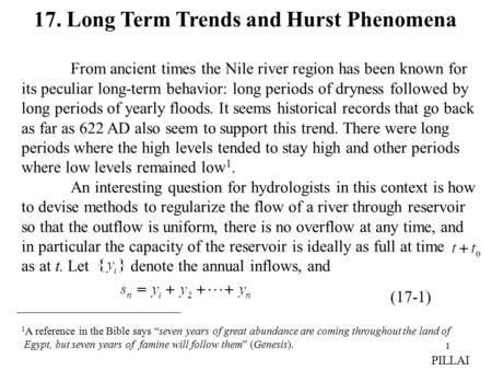 1 17. Long Term Trends and Hurst Phenomena From ancient times the Nile river region has been known for its peculiar long-term behavior: long periods of.