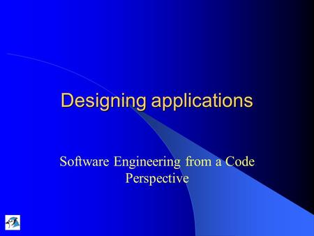 Designing applications Software Engineering from a Code Perspective.