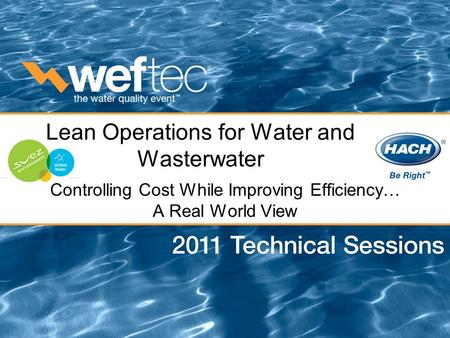Lean Operations for Water and Wasterwater Controlling Cost While Improving Efficiency… A Real World View.