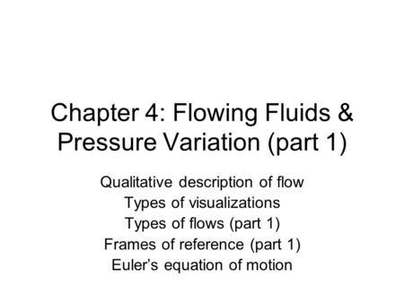 Chapter 4: Flowing Fluids & Pressure Variation (part 1)