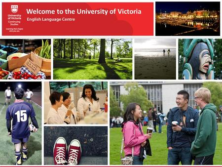Welcome to the University of Victoria. BEAUTIFUL BRITISH COLUMBIA The province of British Columbia is located on Canada's west coast. Victoria is the.