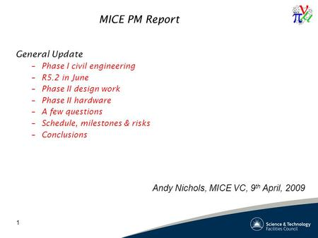 1 MICE PM Report General Update –Phase I civil engineering –R5.2 in June –Phase II design work –Phase II hardware –A few questions –Schedule, milestones.