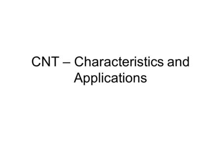 CNT – Characteristics and Applications