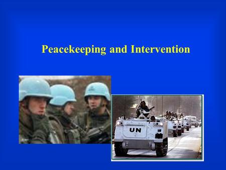 Peacekeeping and Intervention. What Happened in Darfur?  Failed state  Poverty  Natural resources crises  Security dilemma among ethnic groups  Small.