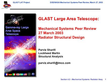 GLAST LAT ProjectDOE/NASA Mechanical Systems Peer Review, March 27, 2003 Section 4.2 - Mechanical Systems Radiator Assy1 GLAST Large Area Telescope: Mechanical.