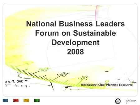 Neil Savery: Chief Planning Executive National Business Leaders Forum on Sustainable Development 2008.
