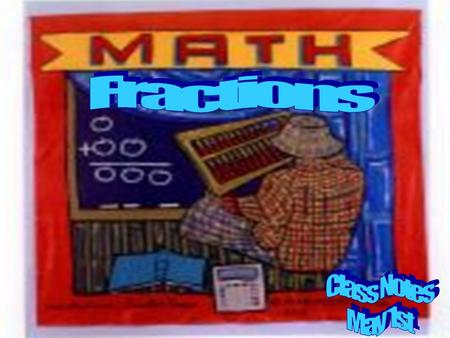 Fractions are Easy A FRACTION is part of a whole.  It's made of two parts. Numerator – tells you how many equal parts you have. Denominator – tells you.