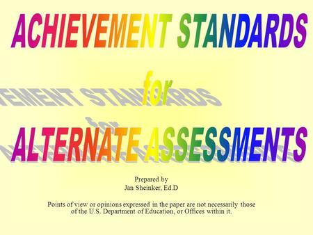 Prepared by Jan Sheinker, Ed.D Points of view or opinions expressed in the paper are not necessarily those of the U.S. Department of Education, or Offices.