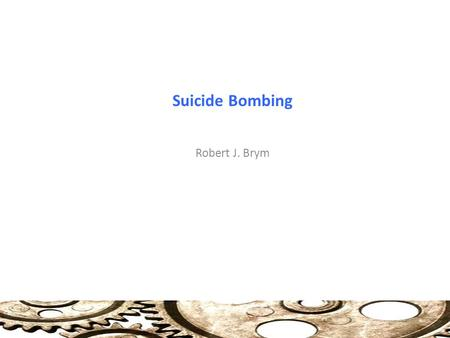 Suicide Bombing Robert J. Brym. The Lessons of Suicide Bombing: History of Suicide Bombing: Unfortunately, suicide bombing attacks have become a more.