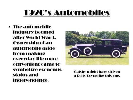 1920's Automobiles The automobile industry boomed after World War I. Ownership of an automobile aside from making everyday life more convenient came to.