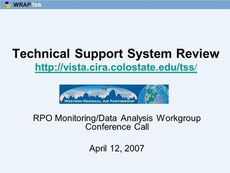 Technical Support System Review  /  / RPO Monitoring/Data Analysis Workgroup Conference.