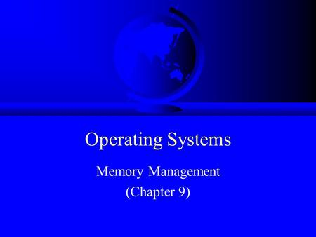 Operating Systems Memory Management (Chapter 9). Overview Provide Services (done) –processes(done) –files(after memory management) Manage Devices –processor.