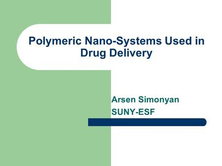 Polymeric Nano-Systems Used in Drug Delivery