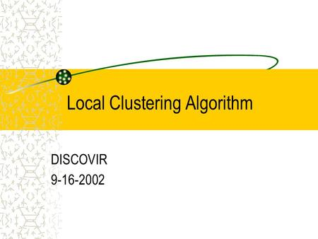 Local Clustering Algorithm DISCOVIR 9-16-2002. Image collection within a client is modeled as a single cluster. Current Situation.