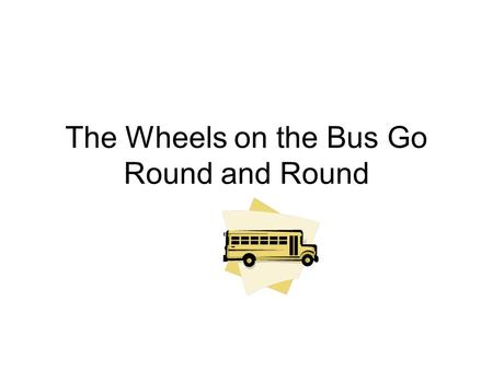 The Wheels on the Bus Go Round and Round. Wheels Suppose we know the diameter, d, of a tire… what other properties of the tire can we compute? The radius.